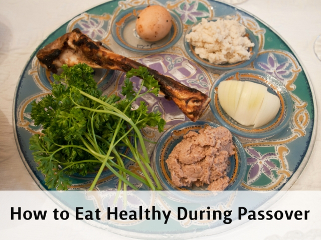 eat healthy during passover