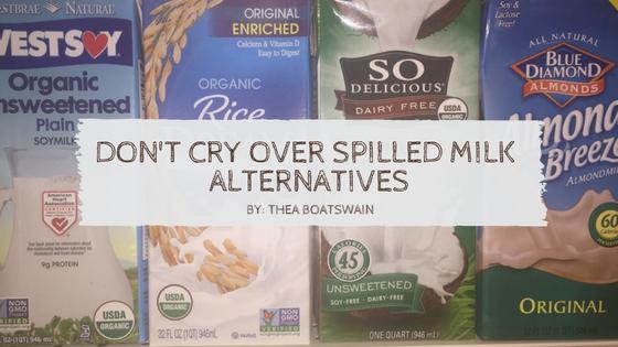 dont-cry-over-spilled-milk-alternatives-blog-header